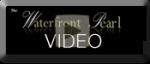 Waterfront Pearl Video